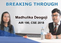 Breaking Through | Madhulika Deogoji , AIR190 , UPSC ,CSE-2018