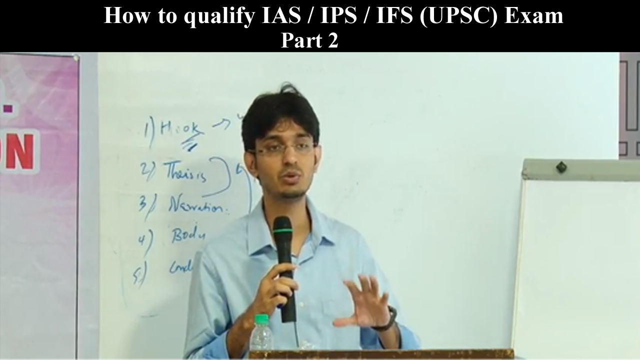 How to qualify IAS / IPS / IFS (UPSC) Exam(Part 2