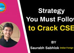 Strategy you must follow to Crack CSE , by-Saurabh Sabhlok ( Indian foreign service)
